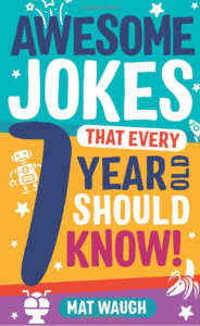 book cover, Awesome Jokes That Every 7 Year Old Should Know