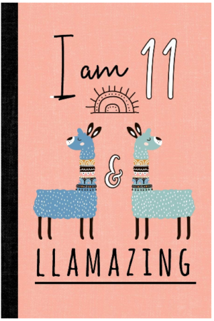 This is an image of girl's book i am 11 and Llamazing a Llama